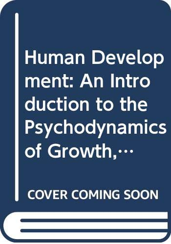 9780041550092: Human Development: Introduction to the Psychodynamics of Growth, Maturity and Ageing (National Institute Social Services Library)