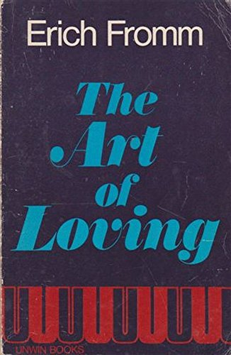 The art of loving: Erich Fromm
