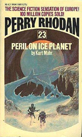 Perry Rhodan : Peril On Ice Planet #23: Mahr, Kurt