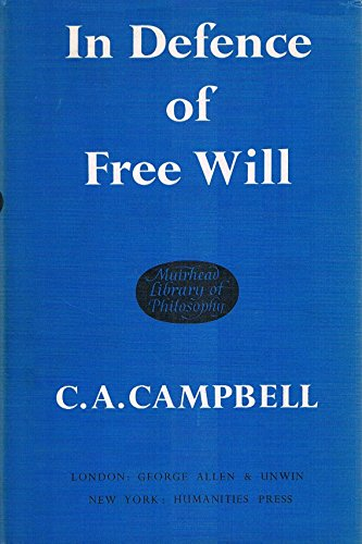 In Defence of Free Will (Muirhead Library of Philosophy): Campbell, Charles Arthur