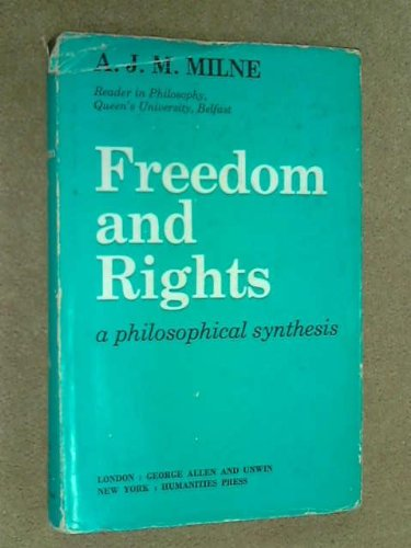 9780041700213: Freedom and Rights: A Philosophical Synthesis