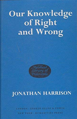 Our Knowledge of Right and Wrong: Harrison, Jonathan