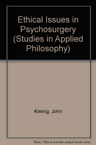 9780041700329: Ethical Issues in Psychosurgery (Studies in Applied Philosophy)