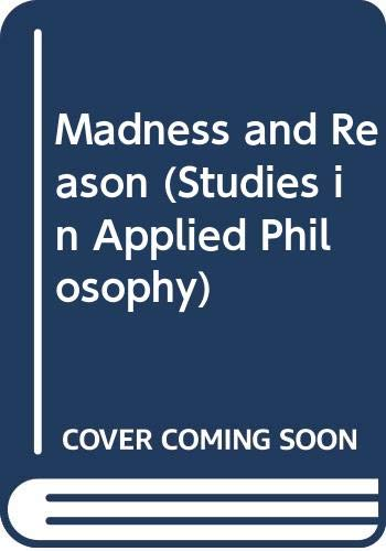 9780041700343: Madness and Reason (Studies in Applied Philosophy)