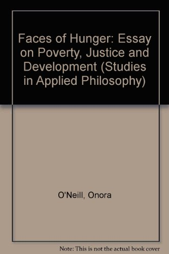 9780041700367: Faces of Hunger: An Essay on Poverty, Justice, and Development (Studies in Applied Philosophy, 3)