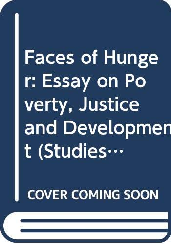 9780041700374: Faces of Hunger: Essay on Poverty, Justice and Development (Studies in Applied Philosophy)
