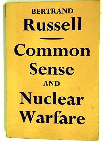 Common Sense and Nuclear Warfare. Allen &: RUSSELL, Bertrand