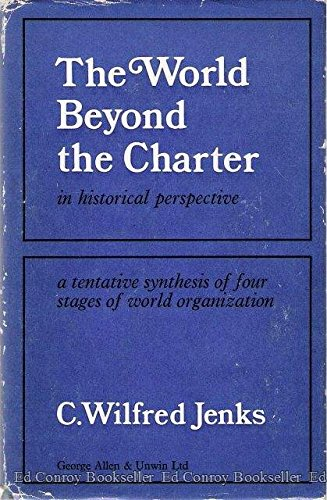 World Beyond the Charter in Historical Perspective: Tentative Synthesis of Four Stages of World ...