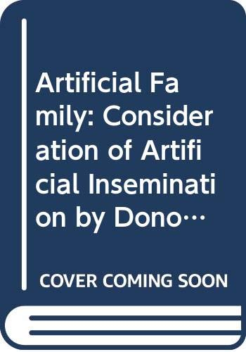 9780041760026: Artificial Family: Consideration of Artificial Insemination by Donor (Counterpoint)