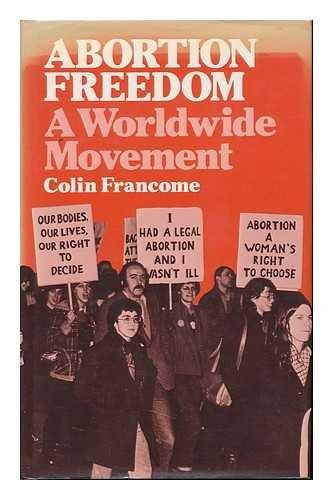 9780041790016: Abortion Freedom: A Worldwide Movement