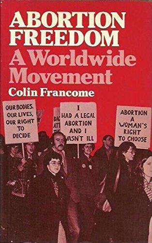 9780041790023: Abortion Freedom: A Worldwide Movement