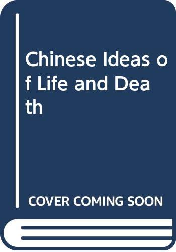 9780041800012: Chinese Ideas of Life and Death