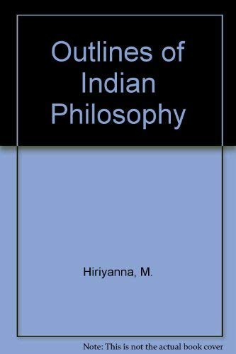 Outlines of Indian Philosophy: Hiriyanna, M.