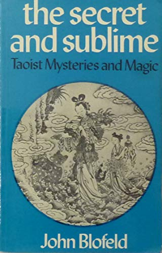 9780041810202: Secret and Sublime: Taoist Mysteries and Magic