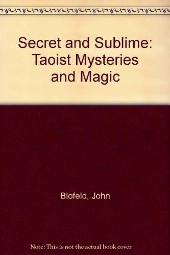 9780041810202: The Secret and Sublime: Taoist Mysteries and Magic