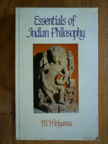 The Essentials of Indian Philosophy: Hiriyanna, M.