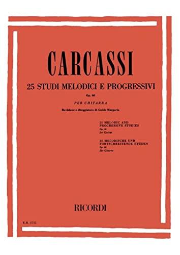 9780041827354: RICORDI CARCASSI M. - 25 STUDI MELODICI E PROGRESSIVI OP 60 - GUITARE Educational books Acoustic guitar