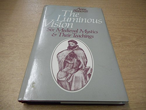 9780041890013: Luminous Vision: Six Medieval Mystics and Their Teachings