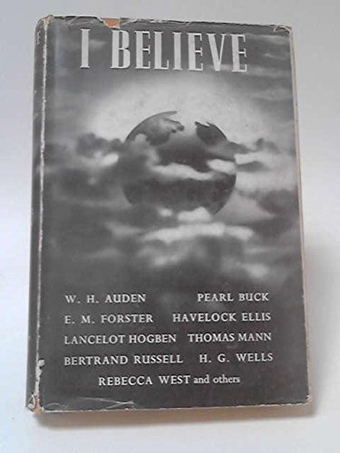 9780041900019: I Believe: Personal Philosophies of Twenty-three Eminent Men and Women of Our Time