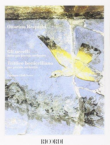 9780041913422: RICORDI RESPIGHI O. - GLI UCCELLI TRITTICO BOTTICELLIANO - CONDUCTEUR Classical sheets Full score