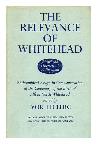 9780041920017: Relevance of Whitehead (Muirhead Library of Philosophy)