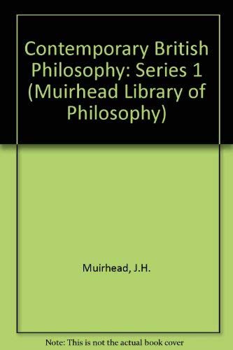 9780041920116: Contemporary British Philosophy: Personal Statements (Muirhead Library of Philosophy)