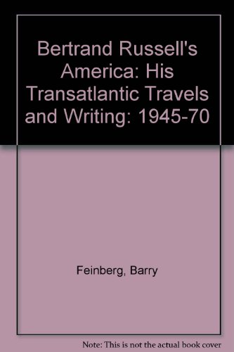 Bertrand Russell's America: 1945-70 v. 2: His Transatlantic Travels and Writing (0041920368) by Barry Feinberg; Ronald Kasrils