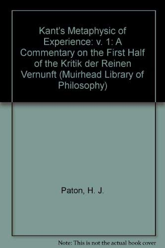 9780041930047: Kant's Metaphysic of Experience: v. 1: A Commentary on the First Half of the