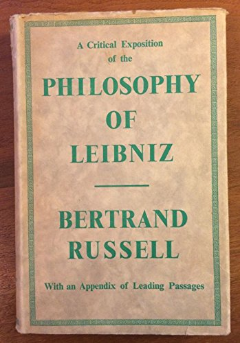 9780041930078: A Critical Exposition of the Philosophy of Leibniz: With an Appendix of Leading Passages