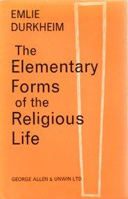 Elementary Forms of the Religious Life: Durkheim, Emile