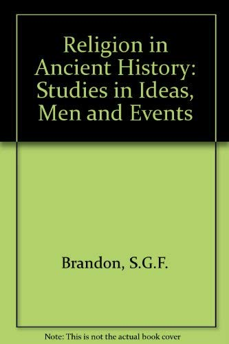9780042000213: Religion in Ancient History: Studies in Ideas, Men and Events