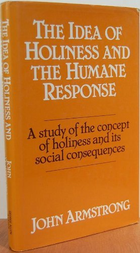9780042000428: The Idea of Holiness and the Humane Response