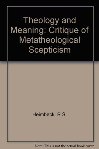 9780042110028: Theology and Meaning: Critique of Metatheological Scepticism