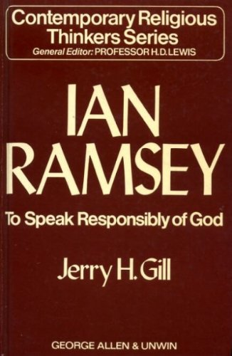Ian Ramsey: To Speak Responsibly of God: Gill, Jerry H.