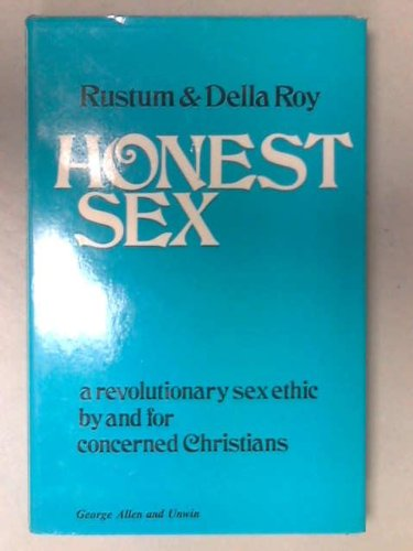 9780042690025: Honest Sex: Revolutionary Sex Ethics by and for Concerned Christians