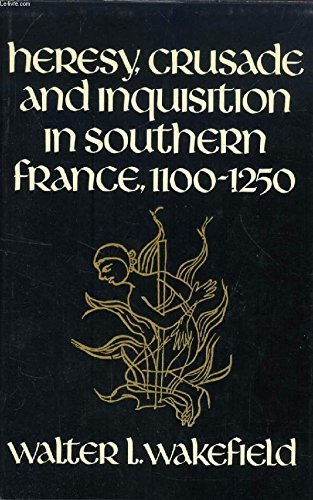 9780042730011: Heresy, Crusade and Inquisition in Southern France, 1100-1250