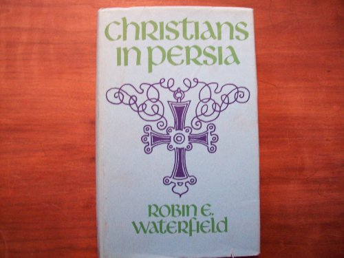 9780042750019: Christians in Persia: Assyrians, Armenians, Roman Catholics and Protestants,