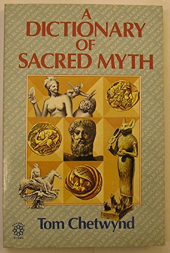 9780042900131: A DICTIONARY OF SACRED MYTH: The Language of Your Soul