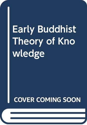 9780042940267: Early Buddhist Theory of Knowledge