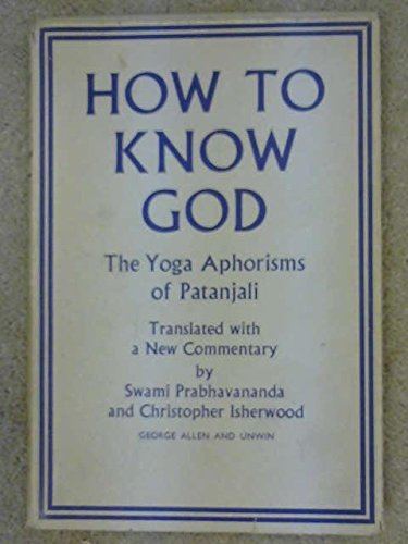 9780042940410: How to Know God: Yoga Aphorisms of Patanjali