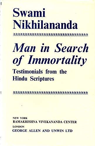 Man in Search of Immortality: Testimonials from the Hindu Scriptures (0042940583) by Nikhilananda, Swami