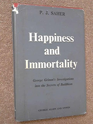 9780042940632: Happiness and Immortality: George Grimm's Investigation into the Secrets of Buddhism