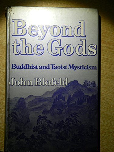 9780042940847: Beyond the Gods: Buddhist and Taoist Mysticism