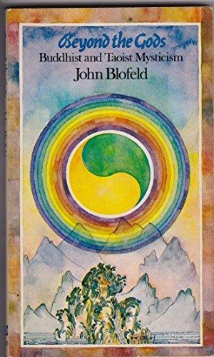 9780042940854: Beyond the Gods: Buddhist and Taoist Mysticism