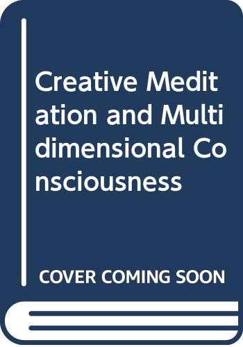 9780042941028: Creative Meditation and Multidimensional Consciousness