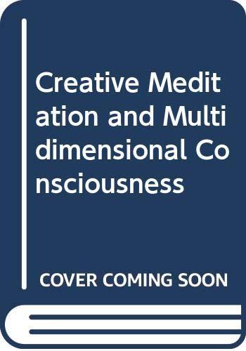9780042941028: Creative Meditation and Multidimensional Consciousness