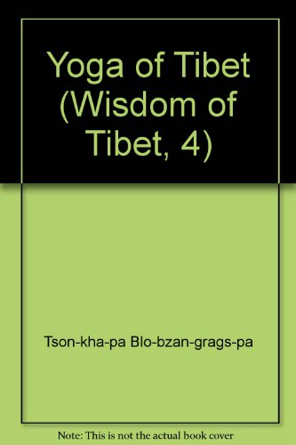 9780042941189: Yoga of Tibet: The Great Exposition of Secret Mantra 2 and 3 (Wisdom of Tibet, 4)