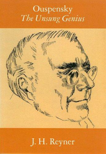 Ouspensky The Unsung Genius: Reyner, J. H.