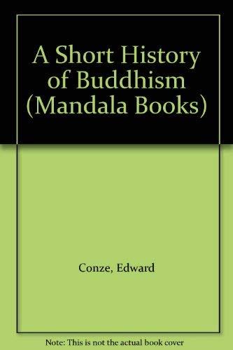 A Short History of Buddhism (Mandala Books): Conze, Edward