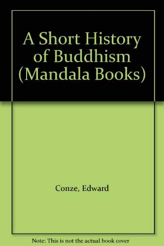 9780042941233: A Short History of Buddhism (Mandala Books)